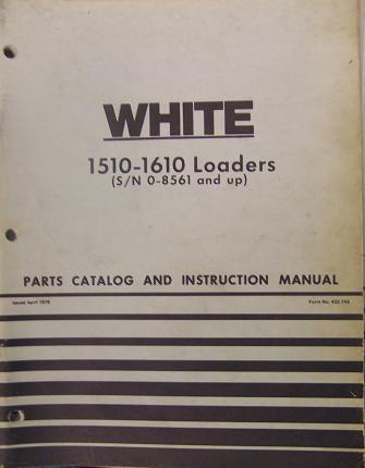 Primary image for White 1510 and 1610 Loaders Parts and Operator Manual