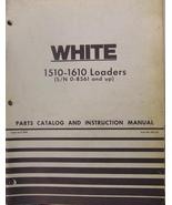White 1510 and 1610 Loaders Parts and Operator Manual - $14.00