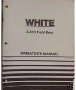 White 4-180 Field Boss Tractor Operators Manual - $32.00
