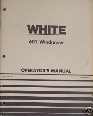 Primary image for White 601 Windrower, Pull-Type - Operator's Manual