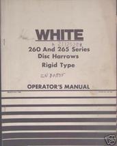 White 265, 260 Rigid Disc Harrows Operator's Manual - $11.00