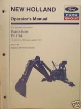 New Holland B134 Backhoe Operator's Manual - $12.00