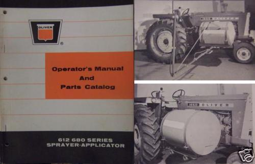Primary image for Oliver 612, 680 Series Sprayers Operator and Parts Manual