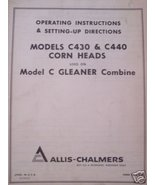 AC Gleaner C Corn Head Operator Manual C430 S/N 20701 & up ,C440 S/N 450... - $14.00