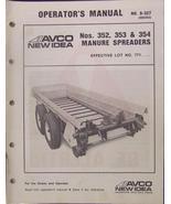 New Idea 354, 353, 352 Manure Spreaders Operator's Manual - $12.00