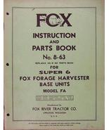 Fox Super 6 Forage Harvester Parts & Operator Manual - $18.49