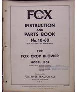 Fox B57 Forage Blower Operator & Parts Manual - $15.49