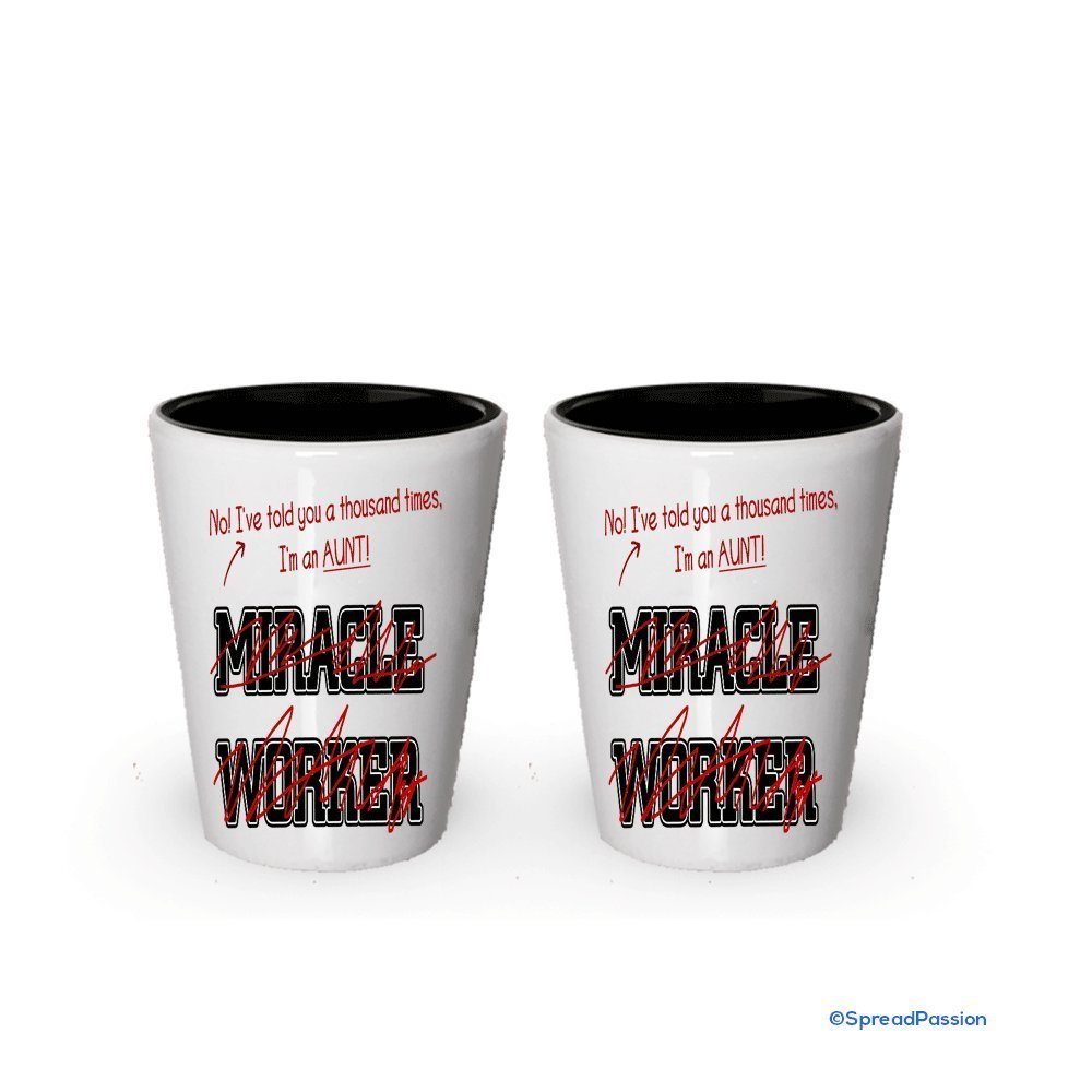 I'm Aunt shot glass- Not a Miracle Worker -Aunt Gifts (2) - $17.59