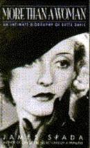 More Than a Woman An Intimate Biography of Bette Davis James Spada - $15.00
