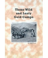 Those Wild and Lusty Gold Camps ~ Ghost Towns - $19.95