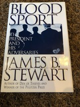Blood Sport : The President and His Adversaries by James B. Stewart (199... - $6.53