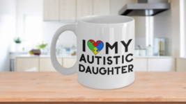 Autism Mom Coffee Mug - I Love My Autistic Daughter Puzzle Piece Heart Pride Cup - $14.46+