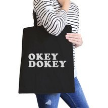Okey Dokey Black Canvas Eco Bag Cute Graphic Trendy Tote Bags - $15.99