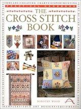 The Cross Stitch Book (Practical Handbook) Wood, Dorothy - $24.75