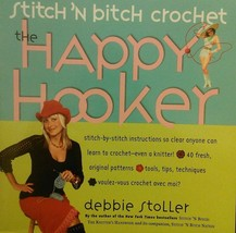 Stitch 'N Bitch Crochet: The Happy Hooker by Debbie Stoller - $5.25 CAD