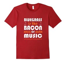 Your Shirt--Bluegrass is the Bacon of Music Band T Shirt Men - $17.95+