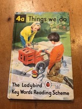 "VINTAGE ""BOOK 4a - THINGS WE DO"" LADYBIRD BOOK (2/6 NET) - $2.59"