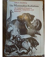 The Mammalian Radiations: An Analysis of Trends in Evolution, Adaptation... - $37.01