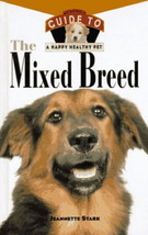 The Mixed Breed : Guide to a Happy Healthy Pet : New Hardcover @ZB - $8.95