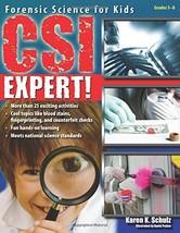 CSI Expert!: Forensic Science for Kids (Grades 5-8) [Paperback] Schulz, Karen K. image 1
