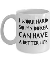 """Boxer Dog Mug """"Funny Boxer Coffee Mug I Work Hard So My Boxer Can Have A... - $14.95"""
