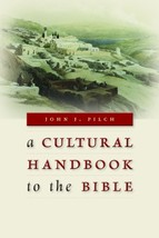 A Cultural Handbook to the Bible [Paperback] Pilch, John J. - $12.95