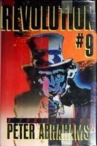 Revolution #9: A Thriller Abrahams, Peter image 1