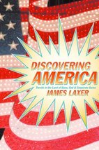 Discovering America: Travels in the Land of Guns, God, and Corporate Gurus Laxer
