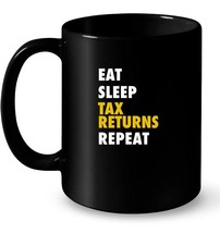 CPA Tax Season Eat Sleep Tax Returns Repeat Ceramic Mugs - $13.99+