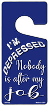 Im Depressed Novelty Metal Door Hanger - $12.95