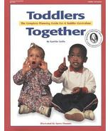 """NEW"" TODDLERS TOGETHER Planning Guide to a Toddler Curriculum by Cynthi... - $16.39"