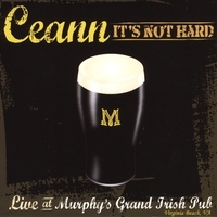 It's Not Hard - Live At Murphy's Grand Irish Pub by Ceann CD-R (Non-Record Label