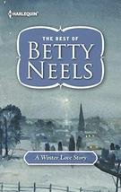 A Winter Love Story (Harlequin Readers' Choice: the Best of Betty Neels) Neels,