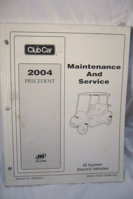 Club Car Precedent Electric Maintenance and Service Manual 2004