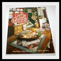 LITTLE  QUILTS ALL THROUGHT THE HOUSE, QUILTING BOOK   - $18.29