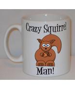 Crazy Squirrel Man Mug Can Personalise Funny Animal Lover Keeper Cute Gi... - $9.23