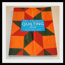 THE ULTIMATE QUILTING BOOK BY MAGGI McCORMICK GORDON - $18.29