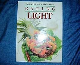 Better Homes and Gardens Eating Light Cookbook - $4.50