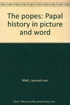 The Popes  Papal History in PIcture and Word [Hardcover] von Matt, Leonard and H