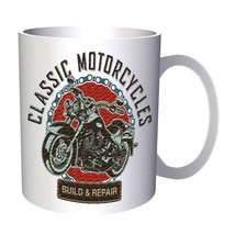 Build & Repair Custom Motorcycles  11oz Mug z338 - $10.83