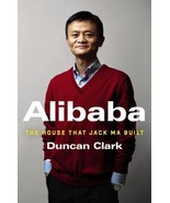 Alibaba: The House That Jack Ma Built Book  by Duncan Clark [Hardcover] ... - $15.06