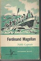 Ferdinand Magellan: Nobel Captain [Jun 01, 1963] Wilkie, Katharine Elliott - $15.99