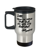 Funny Fathers Day Travel Mug Gift, Funny Dad Gift, Fathers Day Gift Idea - $21.95