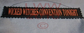 Wicked Witches Convention Tonight Halloween Sign - $9.99