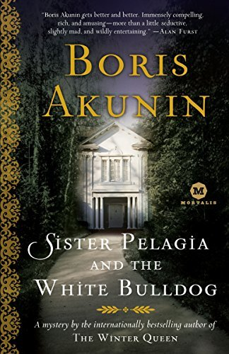 Primary image for Sister Pelagia and the White Bulldog [Paperback] Akunin, Boris and Bromfield, An