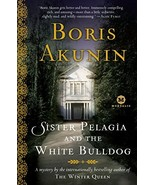 Sister Pelagia and the White Bulldog [Paperback] Akunin, Boris and Bromf... - $6.26