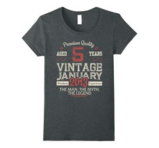 Uncle Shirts -   Vintage Legends Born In JANUARY 2013 Being 5 Yrs Years ... - $19.95+