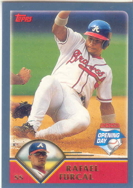Rafael Furcal ~ 2003 Topps Opening Day #84 ~ Braves