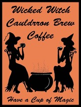 Wicked Witch Cauldron Brew Coffee Have a Cup of Magic Halloween Metal Sign - $25.95