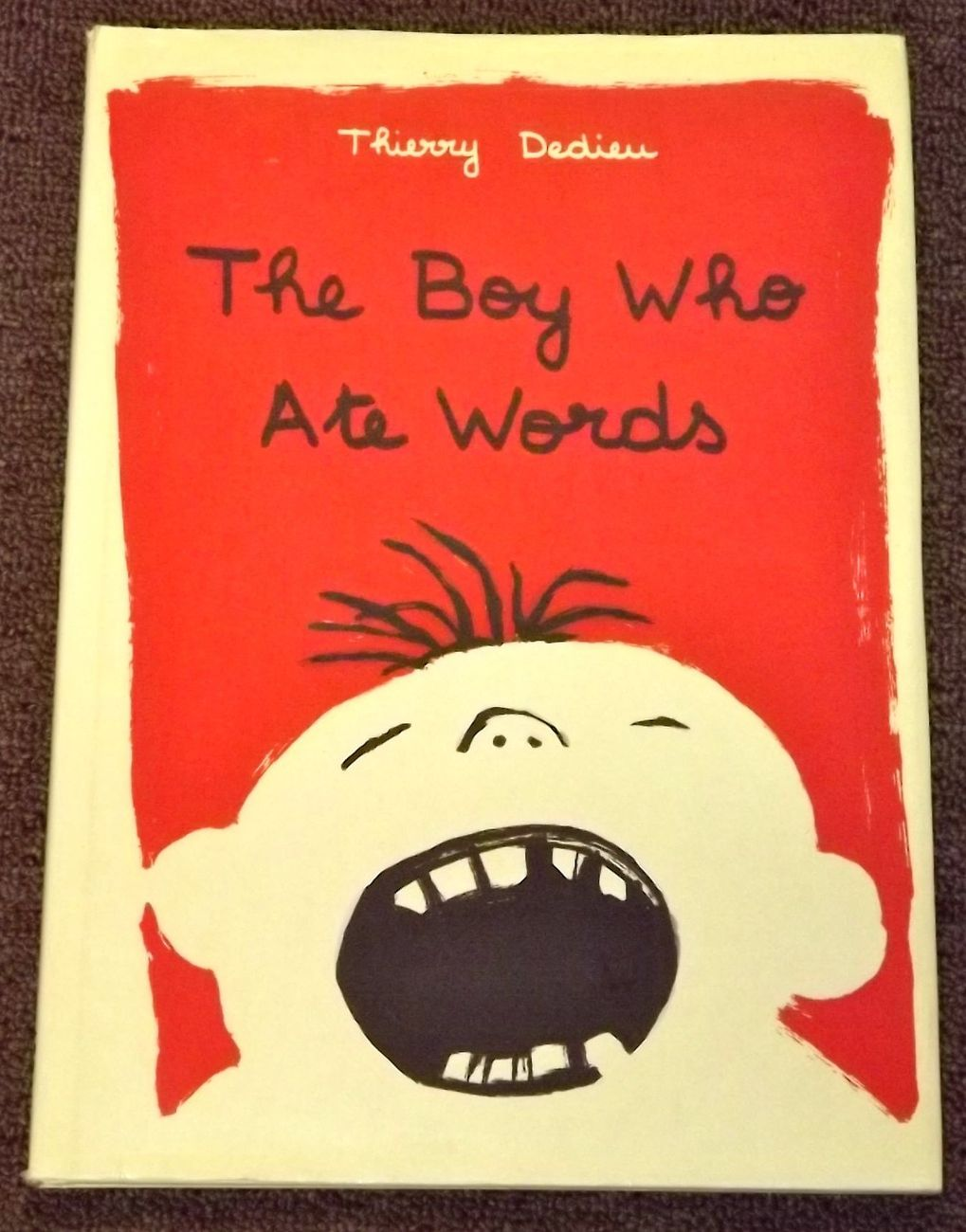 Primary image for The Boy Who Ate Words by Thierry Dedieu
